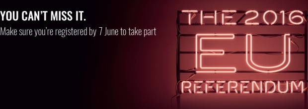 You can't miss it – make sure you are registered by 7 June to take part in the EU referendum